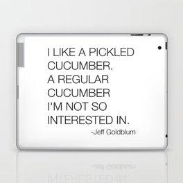 Jeff Goldblum Cucumber Quote Laptop & iPad Skin
