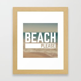 Beach Please Funny Quote Framed Art Print