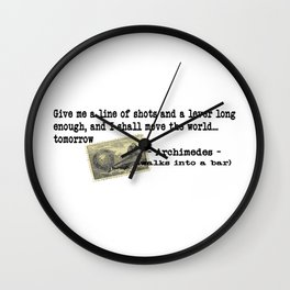 Archimedes Walks Into A Bar #2 Wall Clock