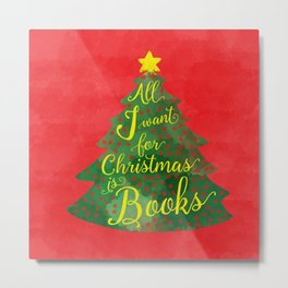 All I Want For Christmas Is Books Metal Print
