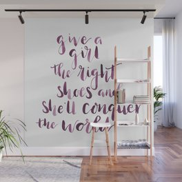 Give a girl the right shoes and she'll conquer the world. Wall Mural