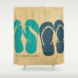 It's a Good Life... Shower Curtain