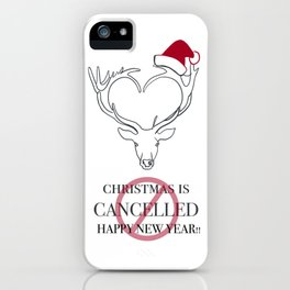 Christmas Is Cancelled - Happy New Year!! iPhone Case