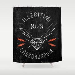 Illegitimi Non Carborundum Slogan Artwork Shower Curtain