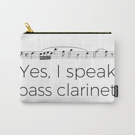 I speak bass clarinet Carry-All Pouch