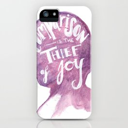 Comparison is the Thief of Joy iPhone Case