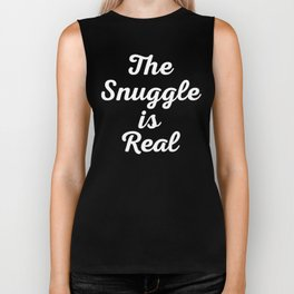 Snuggle Is Real Funny Quote Biker Tank