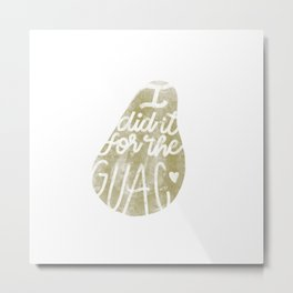 I did it for the Guac! #Avocado #Gold #Illustration #Lettering Metal Print