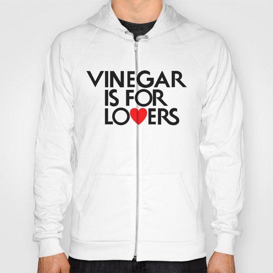 Vinegar is for Lovers Hoody
