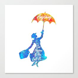 Anything Can Happen If You Let It - Mary Poppins Quote - colorful watercolor splatter Canvas Print