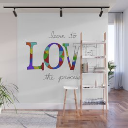 Learn To Love The Process Wall Mural