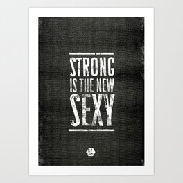 Strong is the New Sexy —Series 2 Art Print