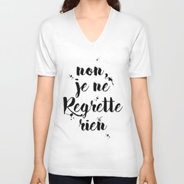 Non, Je Ne Regrette Rien French Quote - No, I Don't Regret Anything Edith Piaf Lyrics Unisex V-Neck