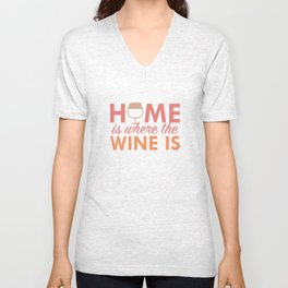 Home Is Where The Wine Is Unisex V-Neck
