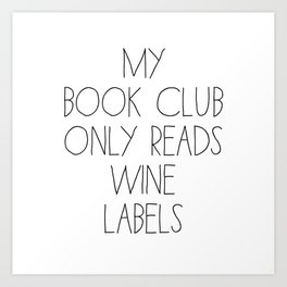 My Book Club only reads Wine Labels Art Print