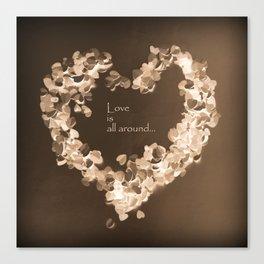 Love is all around  , retro chocolate edition Canvas Print