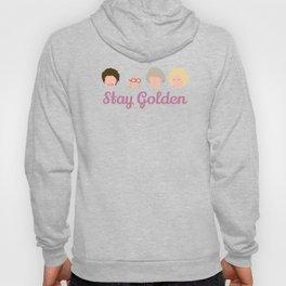 Stay Golden  (Golden Girls Inspired) Hoody
