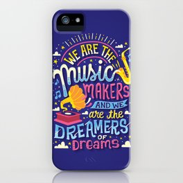 Music Makers and Dreamers iPhone Case