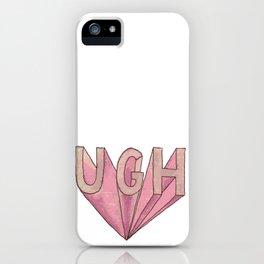 """3-D """"UGH"""" iPhone Case"""