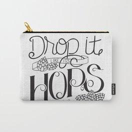 Drop It Like It's Hops Carry-All Pouch