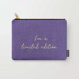 I'm a limited edition word on violet Carry-All Pouch