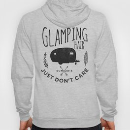 Glamping Hair - Just Don't Care Hoody