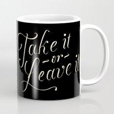 Take it or leave it Mug