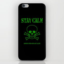 Stay Calm - Nobody Ever Gets Out Alive iPhone Skin