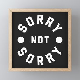 Sorry Not Sorry Funny Quote Framed Mini Art Print
