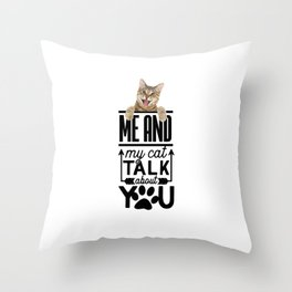 Me And My Cat Throw Pillow