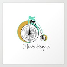 I love bicycle Art Print