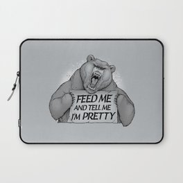 Feed Me And Tell Me I'm Pretty Bear Laptop Sleeve