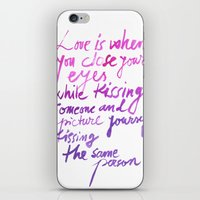 love quotes iPhone & iPod Skins featuring Love quotes by Ioana Avram