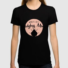 Worlds Best Ladybug Mom T-shirt