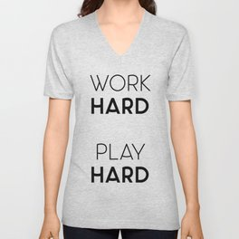 Work Hard / Play Hard Quote Unisex V-Neck