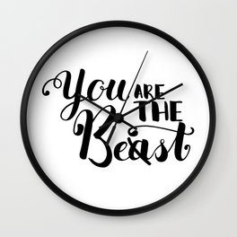 You Are The Best or Beast - Hand-drawn lettering inscription Wall Clock
