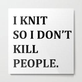 I KNIT. Metal Print