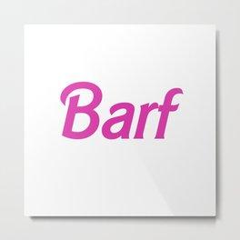Barf Barbie Design Metal Print