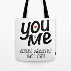 You & Me Are Made to Be Tote Bag