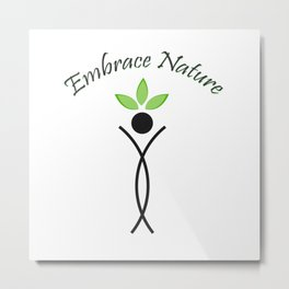 Embrace Nature- The graphic portrays the need to save the environment Metal Print