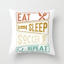 Eat Sleep Soccer Repeat Shirt Throw Pillow