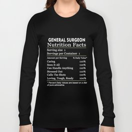 Surgeon T-Shirt General Surgeon Nutrition Facts Surgeon Gift Long Sleeve T-shirt