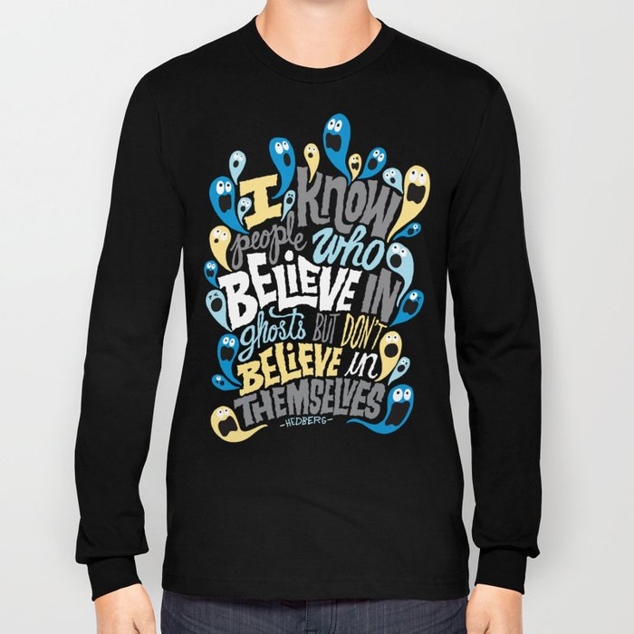 People Who Believe in Ghosts Long Sleeve T-shirt