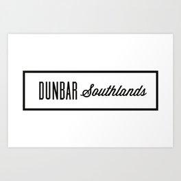 DUNBAR | SOUTHLANDS Art Print