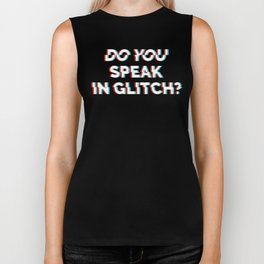 Do You Speak In Glitch? Biker Tank