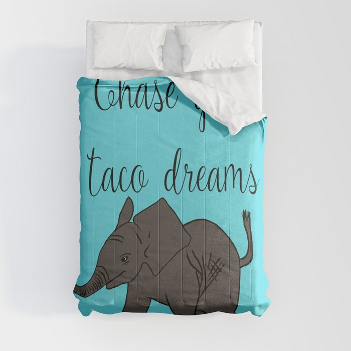 Baby Elephant Chase Your Taco Dreams! Comforters