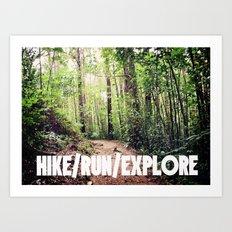 HIKE/RUN/EXPLORE Art Print