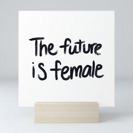The future is female - hand script Mini Art Print