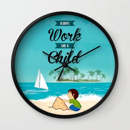 Lab No.4 - Always Work Like A Child Inspirational Quotes poster Wall Clock