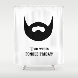 Fondle Friday Shower Curtain
